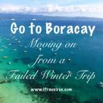 Go to Boracay – Moving On from a Failed Winter Trip