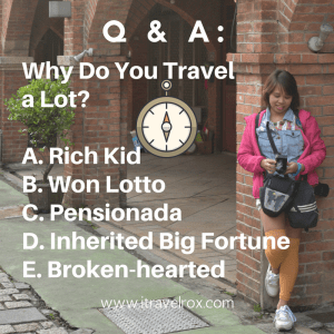 Q & A why do you travel a lot