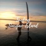 Surfing Siargao Island, Surigao del Norte for 6 Days – I made it!