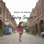 What to Wear: Spring Season in Taiwan