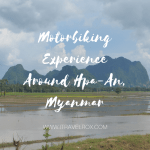 3 Days 2 Nights Hpa-an Myanmar: A Filipina Solo Travel Motorbiking Experience
