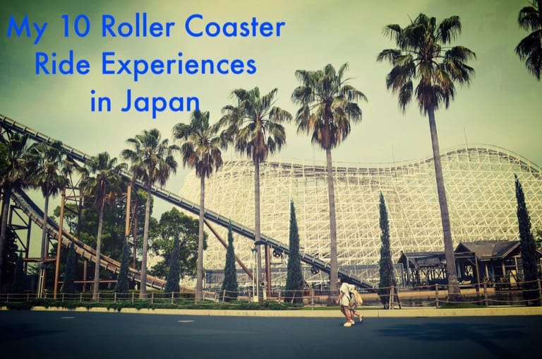My 10 Roller Coaster Ride Experiences in Japan
