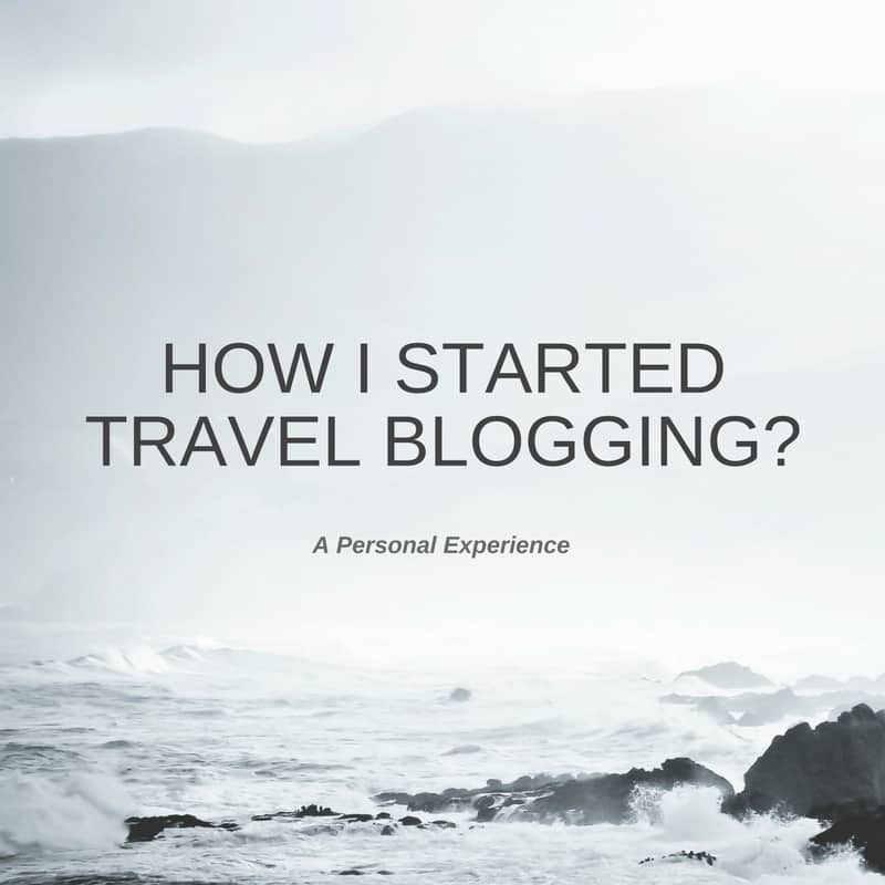 HOW I STARTEDTRAVEL BLOGGING
