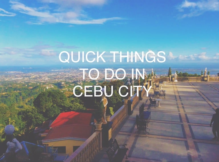 quick things to do in cebu city