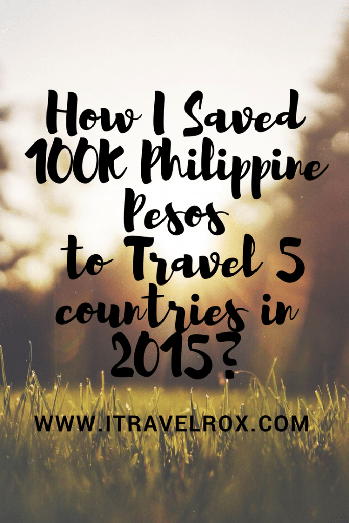 pinterest how i saved 100k philippine pesos to travel to 5 countries in 2015