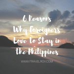 6 Common Reasons Why Foreigners or Expats Love to Stay in the Philippines?