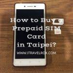 How to Buy a Prepaid SIM Card in Taipei?