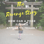 Part 2: The Revenge Story of How Can a Poor Filipina Afford to Travel