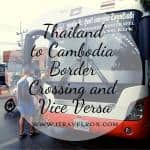Thailand to Cambodia Border Crossing and Vice Versa November 2018