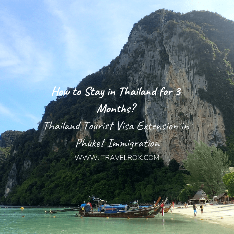 how to stay in thailand for 3 months thailand tourist visa extension in phuket immigration