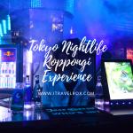 My Tokyo Nightlife Roppongi Experience with Draco Malfoy
