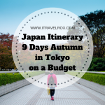 Japan Itinerary 9 Days Autumn in Tokyo on a Budget for Less Than 20K Pesos