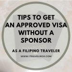 Tips to Get an Approved Visa Without a Sponsor as a Filipino Traveler