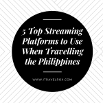 5 Top Streaming Platforms to Use When Travelling the Philippines