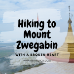 Hiking Mountain Zwegabin with a Broken Heart in Hpa-an, Myanmar
