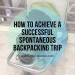 How To Do a Spontaneous Backpacking Trip