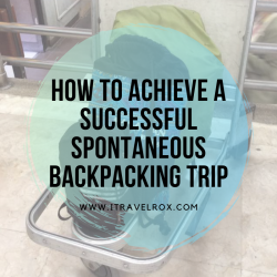 how to achieve a successful spontaneous backpacking trip